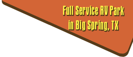 Full Service RV Park in Big Spring, Texas
